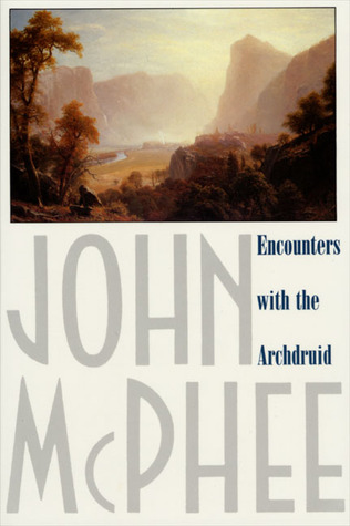 Encounters With the Archdruid by John McPhee
