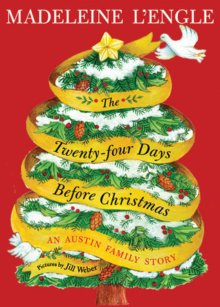 The Twenty-four Days Before Christmas by Madeleine L'Engle