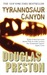Tyrannosaur Canyon by Douglas Preston