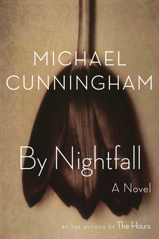 By Nightfall by Michael Cunningham