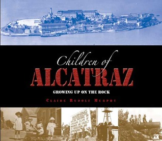 The Children of Alcatraz by Claire Rudolf Murphy