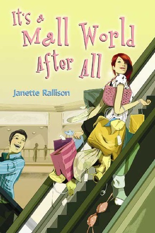 It's a Mall World After All by Janette Rallison