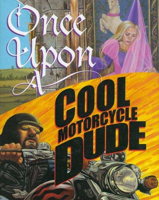 Once Upon a Cool Motorcycle Dude by Kevin O'Malley