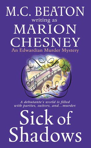 Sick of Shadows by Marion Chesney