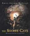 The Secret Cave by Emily Arnold McCully