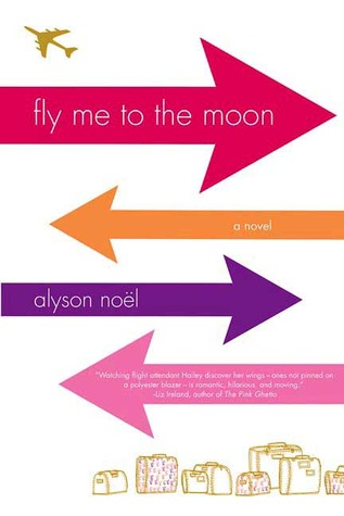 Fly Me to the Moon by Alyson Noel