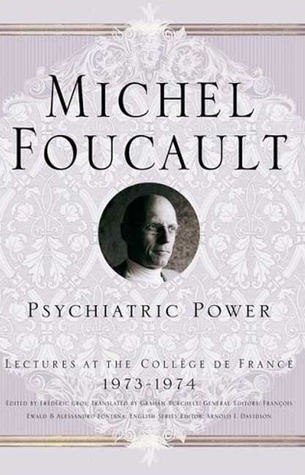 Psychiatric Power by Michel Foucault
