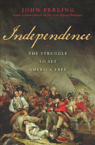 Independence by John Ferling