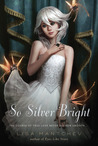 So Silver Bright (Théâtre Illuminata, #3)