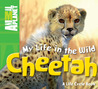 My Life in the Wild: Cheetah