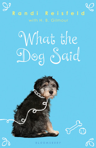 What the Dog Said by Randi Reisfeld
