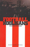Football Hooligans: Knowing the Score