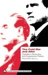The Cold War and After: Capitalism, Revolution and Superpower Politics