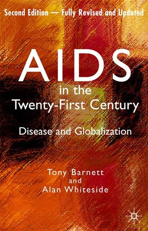 AIDS in the Twenty-First Century by Tony Barnett