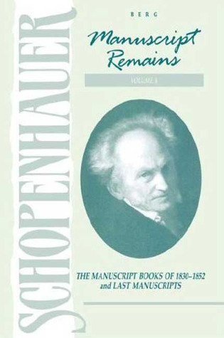 Manuscript Remains, Vol 4 by Arthur Schopenhauer