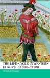 The Life-Cycle in Western Europe, c.1300-1500