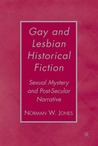 Gay and Lesbian Historical Fiction: Sexual Mystery and Post-Secular Narrative