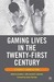 Gaming Lives in the Twenty-First Century by Cynthia L. Selfe