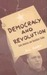 Democracy and Revolution: Latin America and Socialism Today