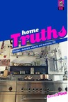 Home Truths: Gender, Domestic Objects and Everyday Life