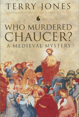 Who Murdered Chaucer? by Terry Jones