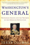 Washington's General: Nathanael Greene and the Triumph of the American Revolution