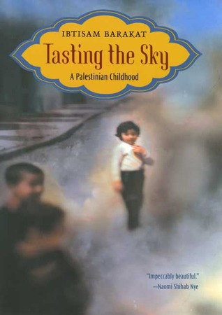 Tasting the Sky by Ibtisam Barakat