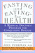 Fasting and Eating for Health by Joel Fuhrman