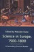 Science in Europe, 1500-1800, A Secondary Sources Reader