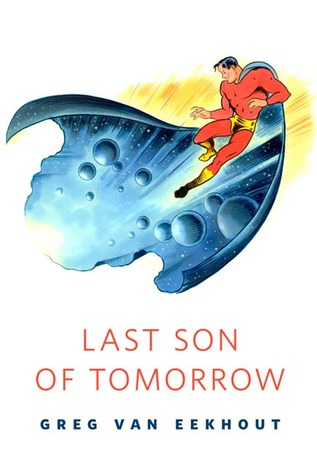 Last Son of Tomorrow by Greg Van Eekhout