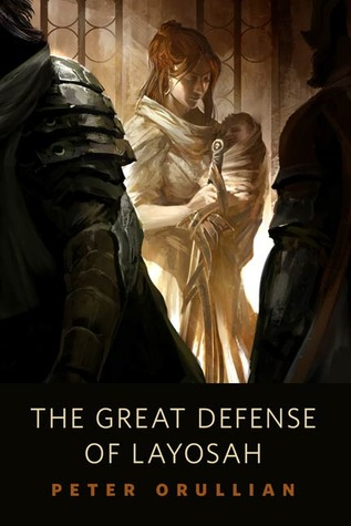 The Great Defense of Layosah by Peter Orullian