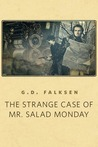 The Strange Case of Mr. Salad Monday