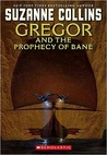 Gregor and the Prophecy of Bane. Suzanne Collins