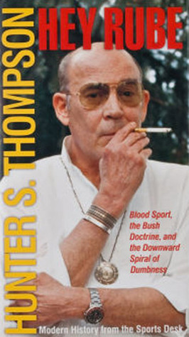 Hey Rube by Hunter S. Thompson