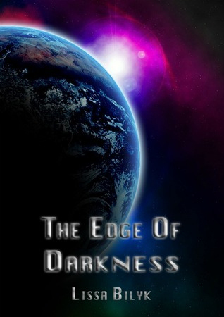 The Edge of Darkness by Lissa Bilyk