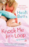 Knock Me for a Loop (Chicks with Sticks #3)