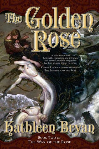 The Golden Rose by Kathleen Bryan