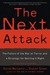 The Next Attack: The Failure of the War on Terror and a Strategy for Getting it Right