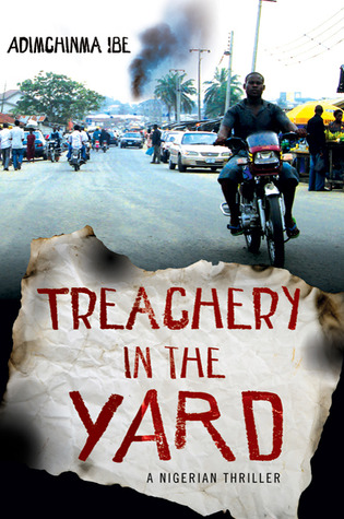 Treachery in the Yard: A Nigerian Thriller