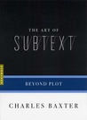 The Art of Subtext: Beyond Plot