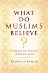 What Do Muslims Believe? by Ziauddin Sardar