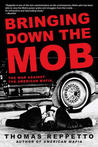 Bringing Down the Mob: The War Against the American Mafia