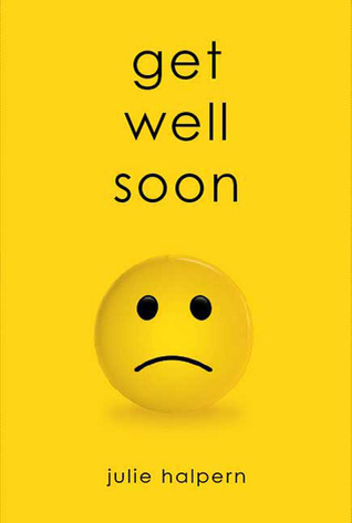 Get Well Soon by Julie Halpern
