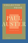 Collected Prose: Autobiographical Writings, True Stories, Critical Essays, Prefaces, Collaborations with Artists, and Interviews