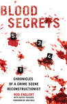 Blood Secrets: A Forensic Expert Reveals How Blood Spatter Tells the Crime Scene's Story
