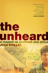 The Unheard: A Memoir of Deafness and Africa