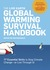 The Live Earth Global Warming Survival Handbook: 77 Essential Skills To Stop Climate Change