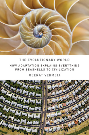 The Evolutionary World by Geerat J. Vermeij