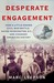Desperate Engagement: How a...