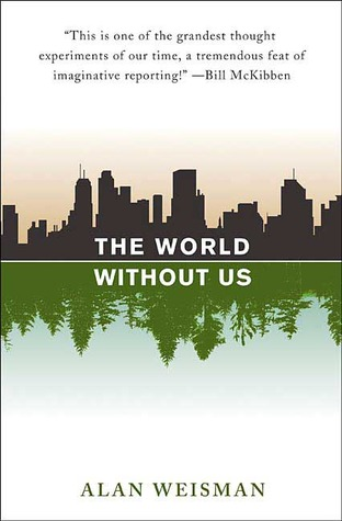 The World Without Us by Alan Weisman
